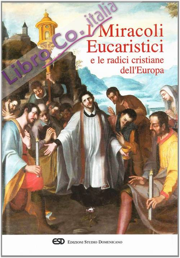 I miracoli eucaristici e le radici cristiane dell'Europa