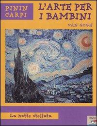 Van Gogh. La notte stellata. Ediz. illustrata
