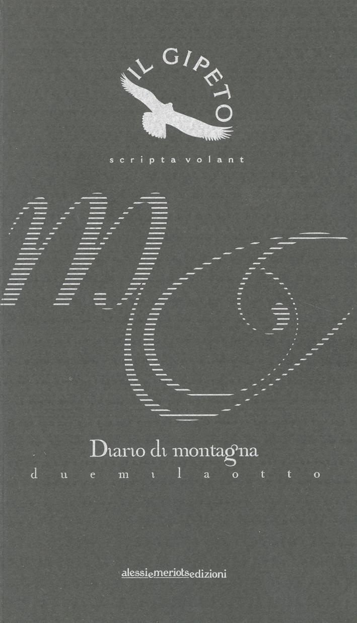 Il Gipeto. Scripta Volant. Diario di Montagna. 2008