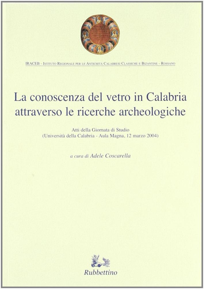 La Conoscenza del Vetro in Calabria Attraverso le Ricerche Archeologiche