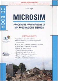 Microsim. Procedure automatiche di microzonazione sismica. Con CD-ROM