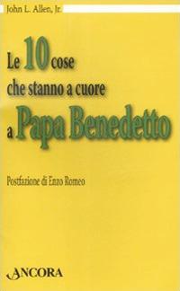 Le dieci cose che stanno a cuore a papa Benedetto