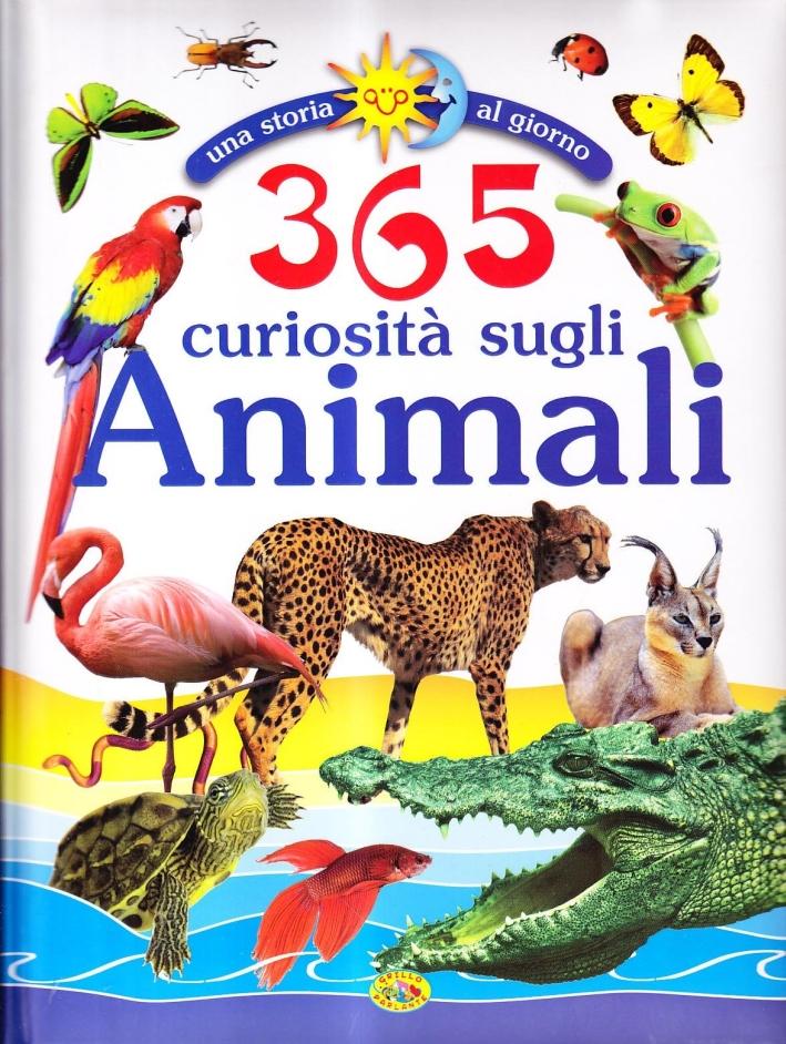 Trecentosessantacinque curiosità sugli animali. Ediz. illustrata