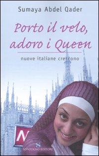Porto il Velo, Adoro i Queen. Nuove Italiane Crescono