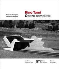 Rino Tami. Opera completa. Ediz. illustrata