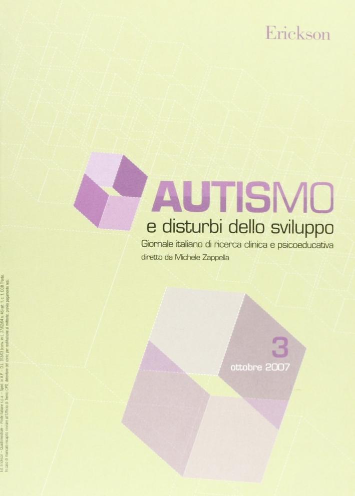 Autismo e disturbi dello sviluppo. Giornale italiano di ricerca clinica e psicoeducativa (2007). Vol. 3