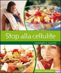 Stop alla cellulite. Consigli e ricette