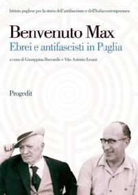 Benvenuto Max. Ebrei e Antifascisti in Puglia