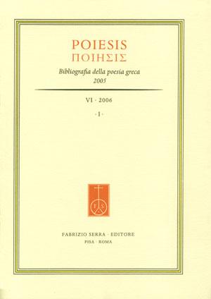 Poiesis. 6. 2006. Bibliografia della Poesia Greca. [Ed. Brossura]