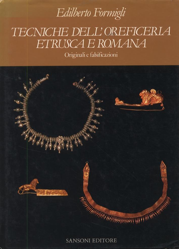 Tecniche dell'oreficeria etrusca e romana. Originali e falsificazioni