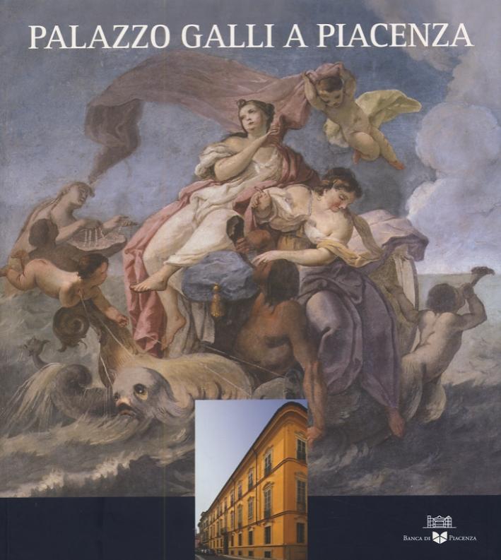 Palazzo Galli a Piacenza