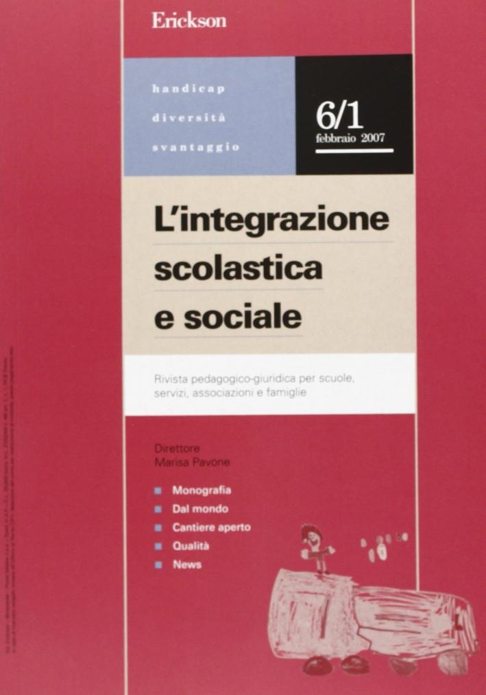 L'integrazione scolastica e sociale. Rivista pedagogico-giuridica per scuole, servizi, associazioni e famiglie (2007). Vol. 1
