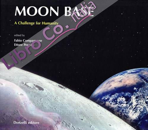 Moon Base. A challenge for Humanity