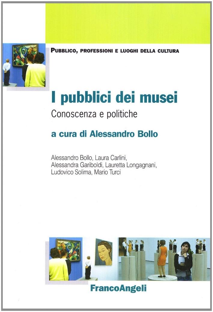 I pubblici dei musei. Conoscenza e politiche