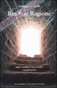 Rendere ragione. Oggi è credibile l'atto di fede?