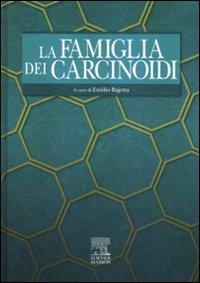 La famiglia dei carcinoidi. Ediz. illustrata