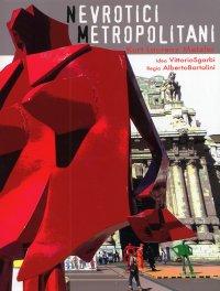 Nevrotici metropolitani. Kurt Laurenz Metzler. [Edizione italiana e inglese].