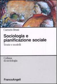 Sociologia e pianificazione sociale. Teorie e modelli