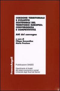 Coesione territoriale e sviluppo sostenibile del territorio europeo: convergenza e competitività. Atti del Convegno