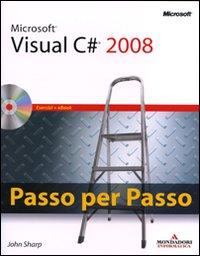 Microsoft Visual C# 2008. Passo per passo. Con CD-ROM