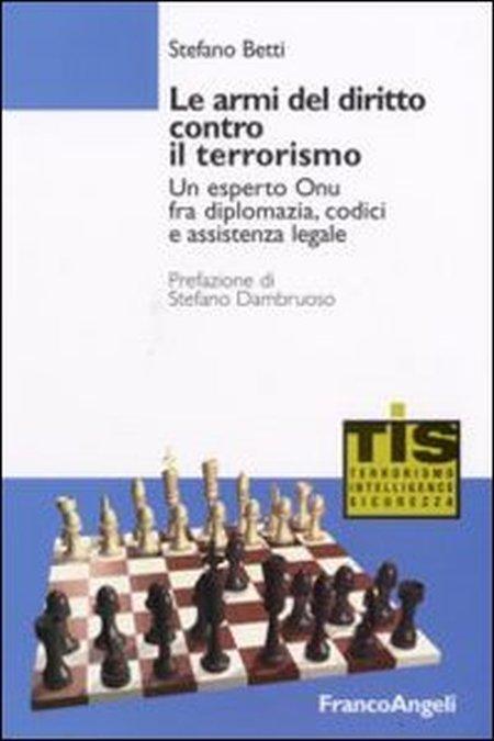 Le armi del diritto contro il terrorismo. Un esperto ONU fra diplomazia, codici e assistenza legale