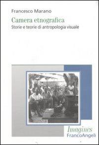 Camera etnografica. Storie e teorie di antropologia visuale