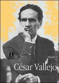 Opera poetica: Gli araldi neri-Trilce-Poemi umani-Spagna, allontana da me questo calice. Testo spagnolo a fronte