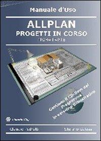 Allplan. Progetti in corso. Con CD-ROM