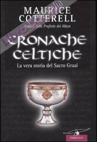 Cronache celtiche. La vera storia del Sacro Graal