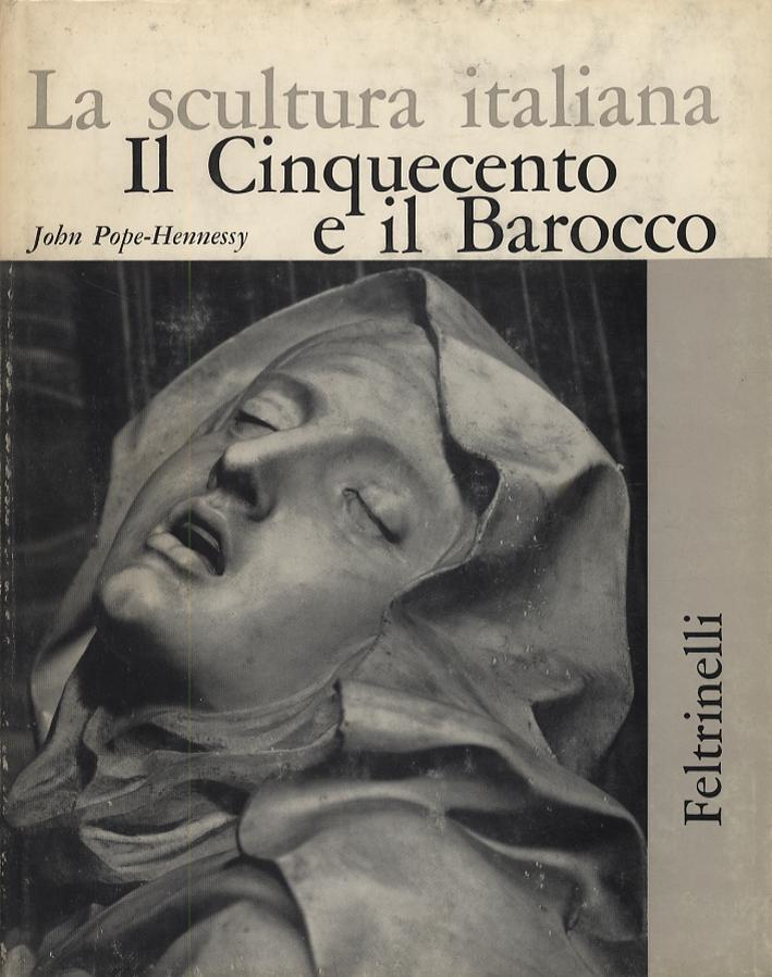 La scultura italiana. Il Cinquecento e il Barocco