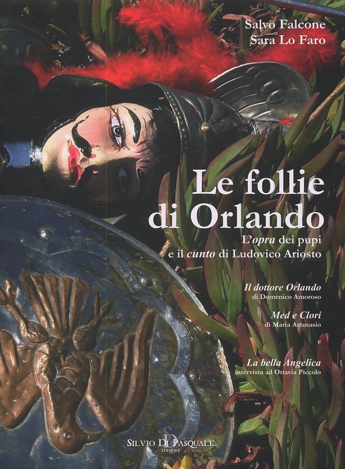 Le follie di Orlando. L'opra dei pupi e il cunto di Ludovico Ariosto