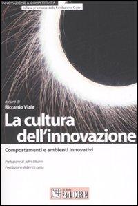 La cultura dell'innovazione. Comportamenti e ambienti innovativi