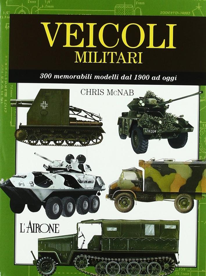 Veicoli militari. Ediz. illustrata