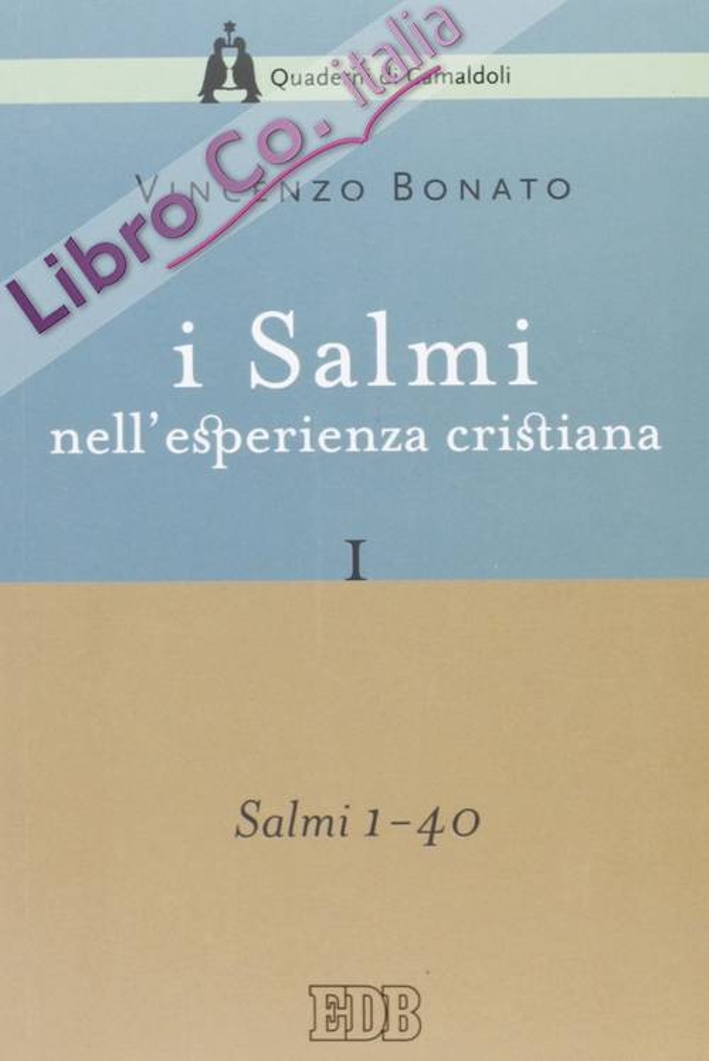 I Salmi nell'esperienza cristiana. Vol. 1: Salmi 1-40