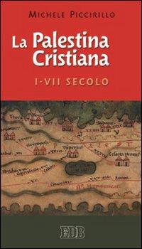 La Palestina cristiana I-VII secolo