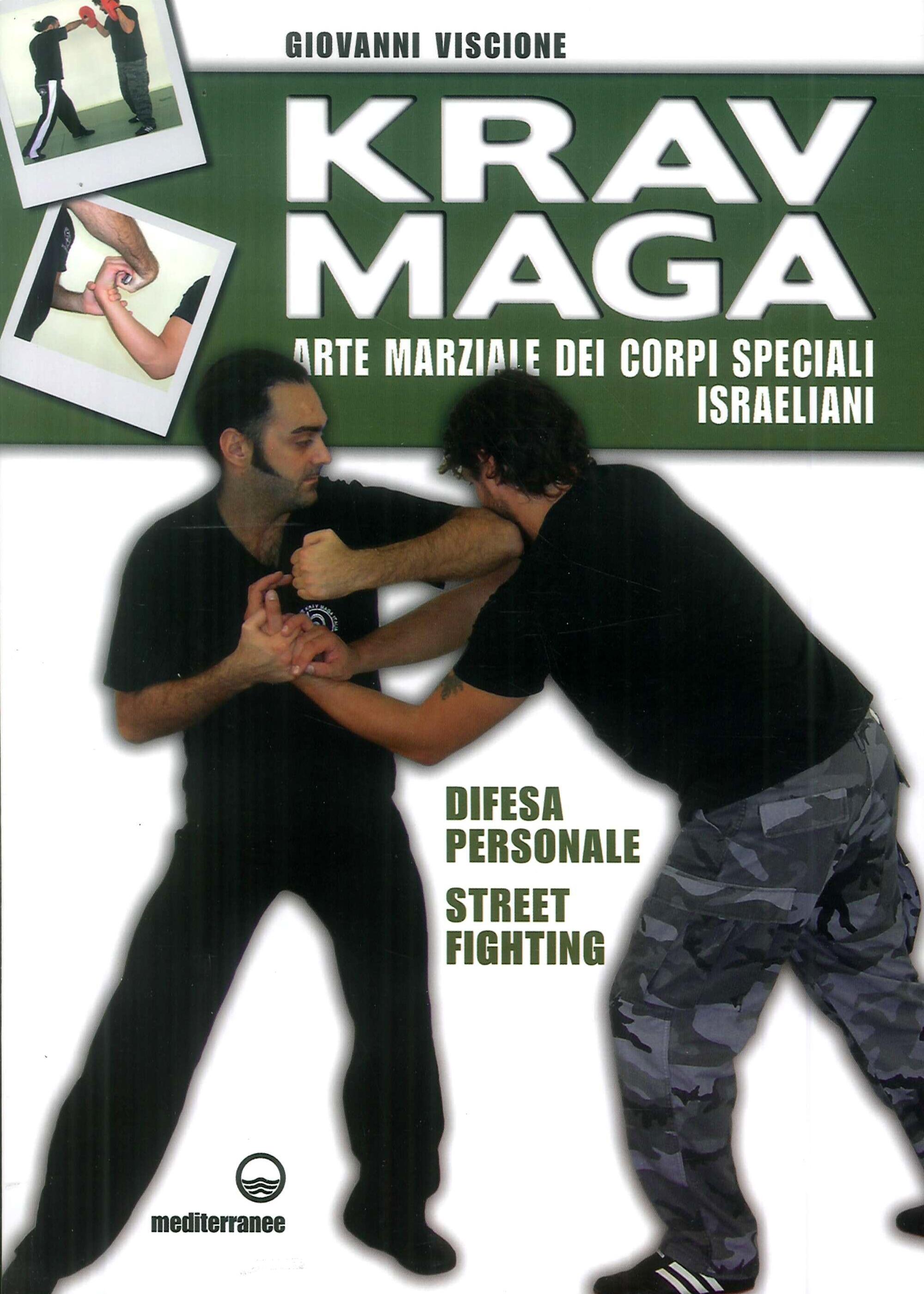 Krav Maga. Arte marziale dei corpi speciali israeliani. Difesa personale, street fighting.