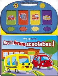 Brum brum scuolabus! Libro pop-up. Ediz. illustrata