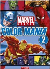 Color mania. Marvel Heroes. Ediz. illustrata. Vol. 2