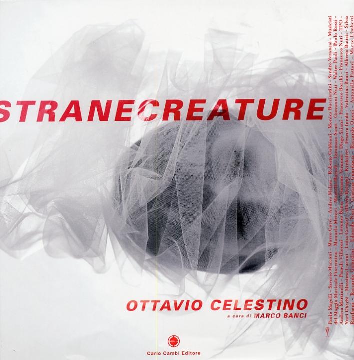 Stranecreature. Ottavio Celestino