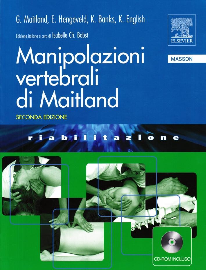 Manipolazioni vertebrali di Maitland. Ediz. illustrata. Con CD-ROM