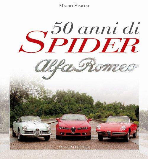 Cinquant'anni di Spider Alfa Romeo