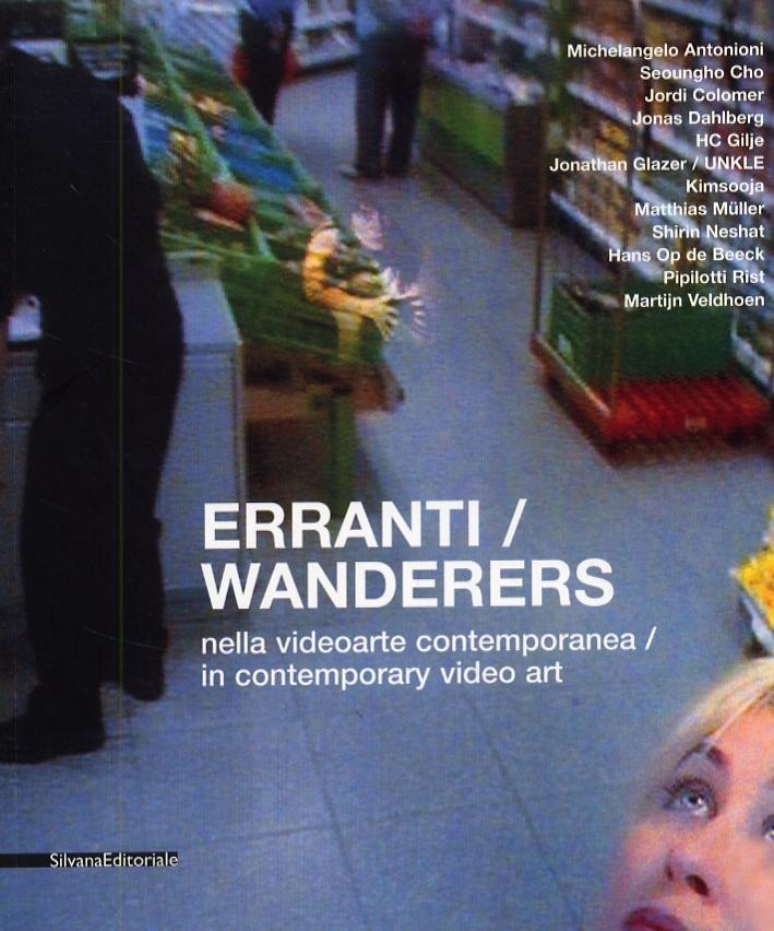 Erranti nella videoarte contemporanea. Wanderers in conteporary video art