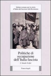 Politiche di occupazione dell'Italia fascista. L'annale Irsifar