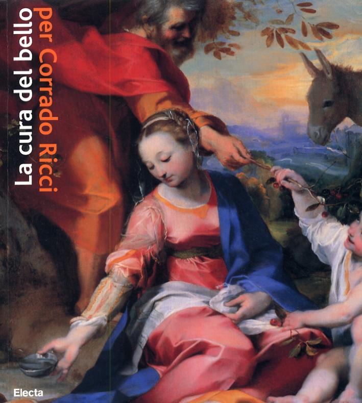 La Cura del Bello. Musei, Storie, Paesaggi per Corrado Ricci
