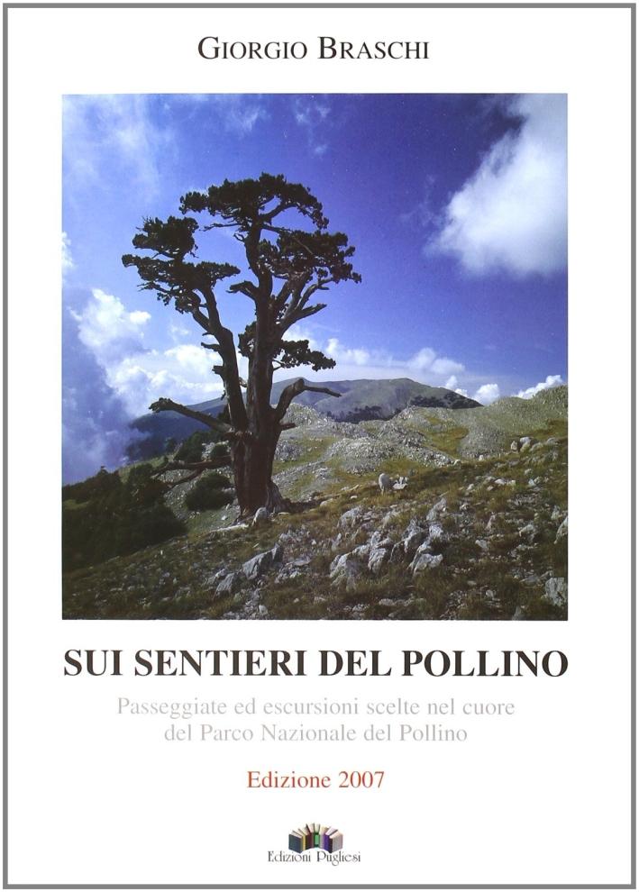 Sui Sentieri del Pollino. Passeggiate ed Escursioni Scelte nel Cuore del Parco Nazionale del Pollino.