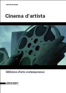 Film d'artista. Percorsi e confronti tra arte e cinema