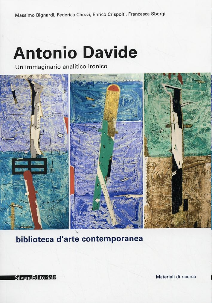 Antonio Davide. Un immaginario analitico ironico