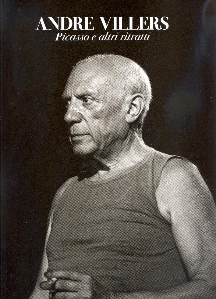 André Villers. Picasso e altri ritratti
