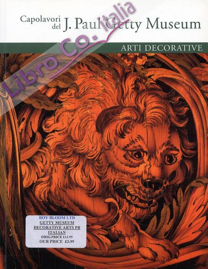 Capolavori del J. Paul Getty Museum. Arti decorative