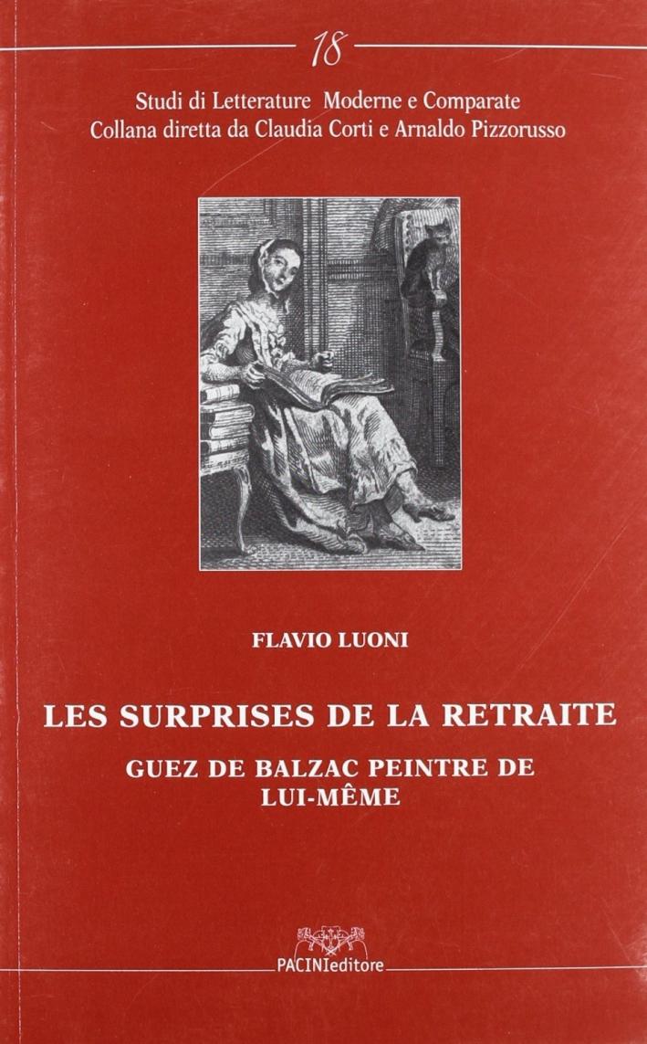 Les surprises de la retraite. Guez de Balzac peintre de lui-même. Ediz. italiana